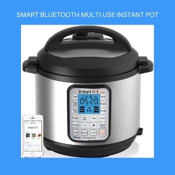 Smart Bluetooth Multi-Use Instant Pot