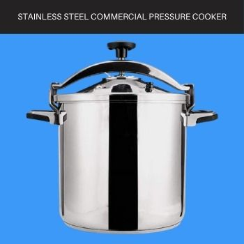 STAINLESS STEEL COMMERCIAL PRESSURE COOKER